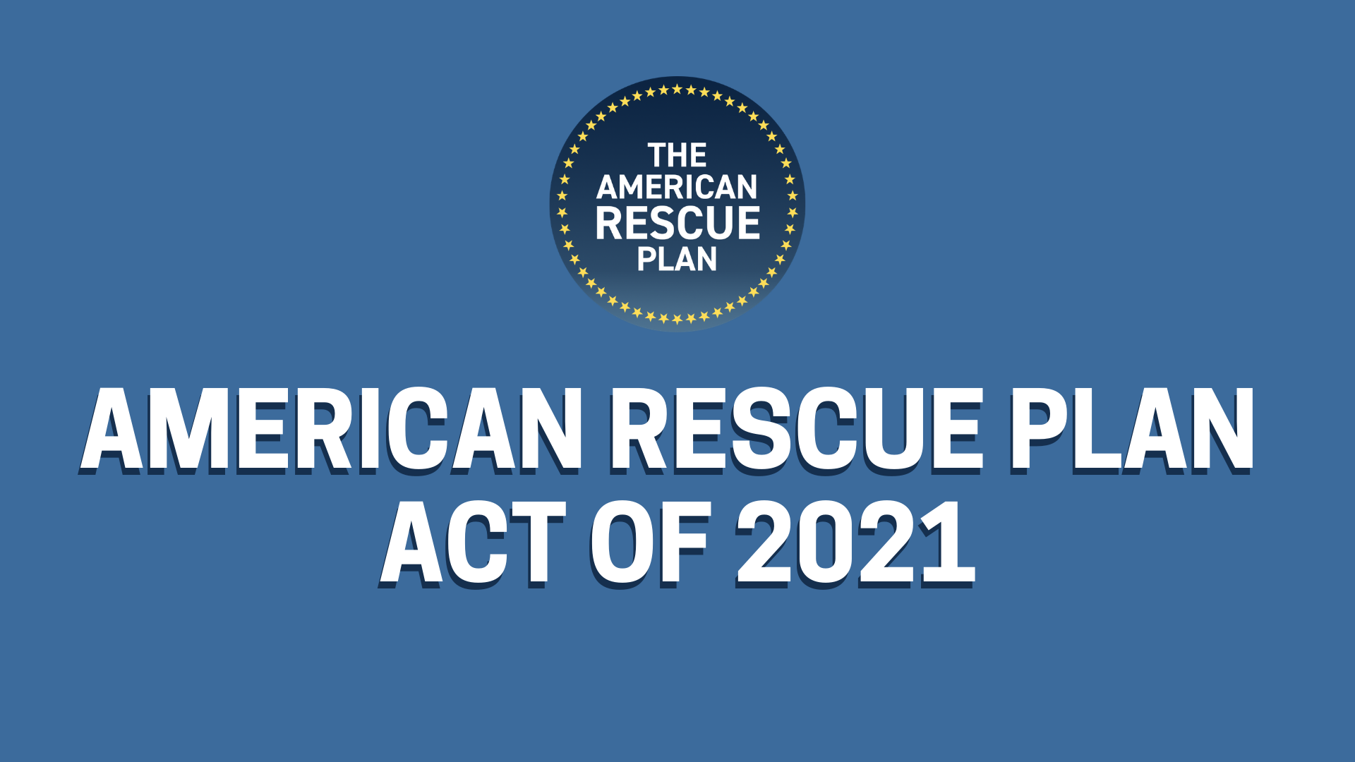 The American Rescue Plan Act of 2021 – Highlights for Employers